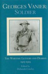 Georges Vanier: Soldier: The Wartime Letters and Diaries, 1915-1919 - Georges Vanier, Deborah Cowley