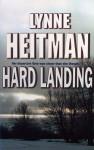 Hard Landing - Lynne Heitman
