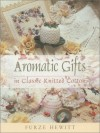 Aromatic Gifts: In Classic Knitted Cotton - Furze Hewitt