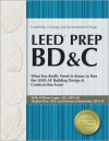 LEED Prep BD&C: What You Really Need to Know to Pass the LEED AP Building Design & Construction Exam - Holly Williams Leppo, Meghan Peot, Holly Williams Leppo, Brennan Schumacher