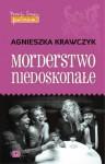 Morderstwo niedoskonałe - Agnieszka Krawczyk