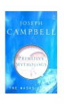 Primitive Mythology - Joseph Campbell