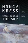 Steal Across the Sky - Nancy Kress