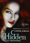 Hidden: La prigioniera - Sophie Jordan, Luca Fusari