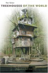 Treehouses of the World - Pete Nelson, Radek Kurzaj