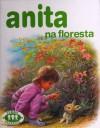 Anita na Floresta (Série Anita, #14) - Marcel Marlier, Gilbert Delahaye