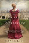 The Heiress of Winterwood - Sarah E. Ladd