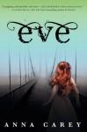 Eve (Eve Trilogy) - Anna Carey
