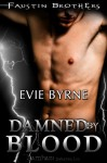 Damned by Blood (Faustin Bros, #3) - Evie Byrne