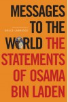 Messages to the World: The Statements of Osama Bin Laden - Osama bin Laden, Bruce B. Lawrence