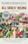 All Souls' Rising - Madison Smartt Bell
