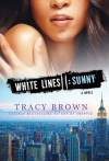 White Lines II: Sunny: A Novel - Tracy Brown