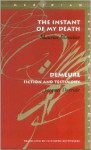 The Instant of My Death /Demeure: Fiction and Testimony - Jacques Derrida, Maurice Blanchot, Elizabeth Rottenberg