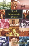 Food Movements Unite!: Strategies to Transform Our Food System - Samir Amin, Samir Amin, Raj Patel, Olivier De Schutter, Joao Pedro Stedile