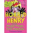 Horrid Henry and the Mega-Mean Time Machine - Francesca Simon