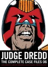 Judge Dredd: The Complete Case Files 06 - John Wagner, Alan Grant, Jose Casanovas, John Cooper, Steve Dillon, Carlos Ezquerra, Ron Smith