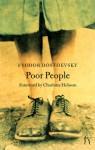 Poor People - Fyodor Dostoyevsky, Hugh Aplin, Charlotte Hobson