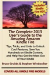The Complete 2013 User's Guide to the Amazing Amazon Kindle Fire - Stephen Windwalker, Bruce Grubbs