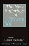 New Sufferings of Young W. and Other Stories from the German Democratic Republic : Ulrich Plenzdorf, Gunter Kunert, Anna Seghers, and others - Ulrich Plenzdorf, Alexander Stephan, Therese Hornigk