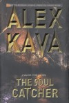 The Soul Catcher (Maggie O'Dell, #3) - Alex Kava