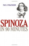 Spinoza in 90 Minutes - Paul Strathern