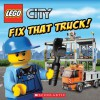 LEGO City: Fix that truck! - Michael Anthony Steele