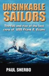 Unsinkable Sailors: The Fall and Rise of the Last Crew of USS Frank E. Evans - Paul Sherbo
