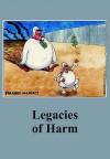 Legacies of Harm - Ken Coates, Kenneth Coates, Roy Aleksandrovich Medvedev