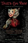 Troll's-Eye View: A Book of Villainous Tales - Ellen Datlow, Terri Windling