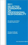 Selected Standards on Professional Responsibility, 2011 - Thomas D. Morgan, Ronald D. Rotunda