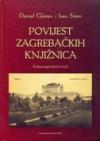 Povijest zagrebačkih knjižnica: kulturnopovijesni uvod - Ivan Sršen, Daniel Glavan