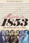 Music in 1853: The Biography of a Year - Hugh Macdonald