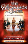 The Uncommon Leader: 31 Keys for Unlocking Your Greatness - Mike Murdock