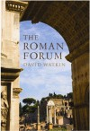The Roman Forum (Wonders of the World) - David Watkin