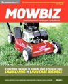 Mowbiz: The Professional Landscaper's Handbook; Everything You Need to Know to Start and Run Your Own Landscaping or Lawn Care Business - Greg Michaels