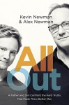 All Out: A Father and Son Confront the Hard Truths That Made Them Better Men - Kevin Newman, Alex Newman