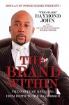 The Brand Within: The Power of Branding From Birth to the Boardroom - Daymond John, Daniel Paisner