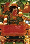 Travels in the Netherworld: Buddist Popular Narratives of Death and the Afterlife in Tibet - Bryan J. Cuevas