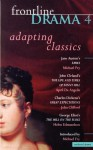 Frontline Drama 4: Adapting Classics - George Eliot, John Clifford, Helen Edmundson, April De Angelis, Michael Fry, J. Clifford, Jane Austen, Charles Dickens