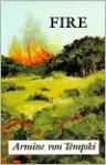 Fire: A Novel of Hawaii - Armine Von Tempski