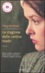 La Stagione Delle Cattive Madri - Meg Wolitzer, Alberto Cristofori