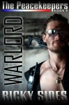 The Peacekeepers. The Warlord. Book 9. - Ricky Sides, Frankie Sutton, Jason Merrick, Robert McCullough