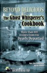Beyond Delicious: The Ghost Whisperer's Cookbook: More than 100 Recipes from the Dearly Departed - Mary Ann Winkowski, David Christopher, David Powers