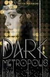 Dark Metropolis by Dolamore, Jaclyn (2014) Hardcover - Jaclyn Dolamore
