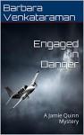 Engaged in Danger: A Jamie Quinn Mystery (Jamie Quinn Mysteries Book 4) - Barbara Venkataraman