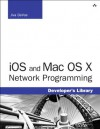 iOS and Mac OS X Network Programming (Developer's Library) - Jiva DeVoe