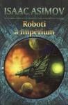 Roboti a impérium (Romány o robotech, #4) - Isaac Asimov