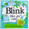Blink Like An Owl! (A Lift-The-Flap Book) - Kate Burns