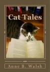 Cat Tales - Anne B. Walsh