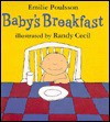 Baby's Breakfast - Emilie Poulsson, Randy Cecil